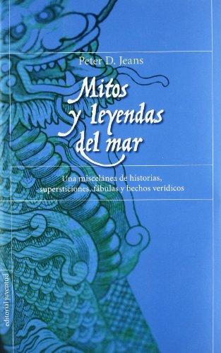 Mitos y leyendas del mar por Peter D. Jeans