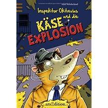 Inspektor Oktavius und die Käseexplosion Band 1