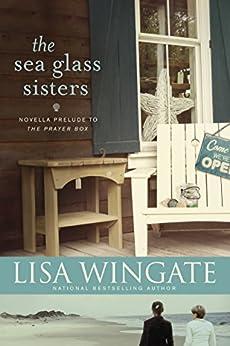 The Sea Glass Sisters: Prelude to The Prayer Box (A Carolina Chronicles) (English Edition) di [Wingate, Lisa]
