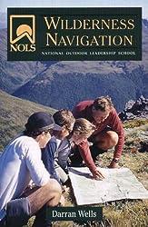 NOLS Wilderness Navigation (NOLS Library) by Darran Wells (2005-10-01)