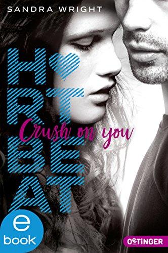 Heartbeat. Crush on you von [Wright, Sandra]