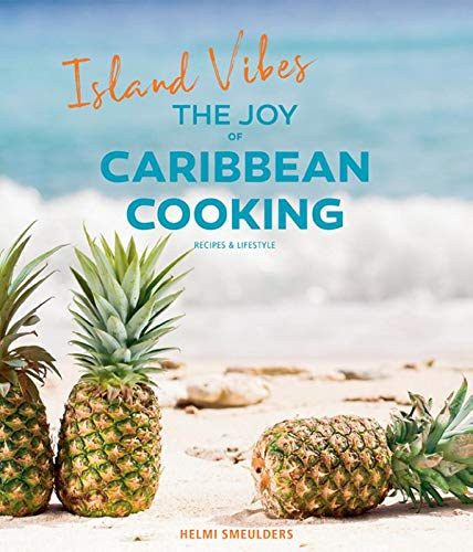 Island Vibes - The Joy of Caribbean Cooking: Recipes & Lifestyle -