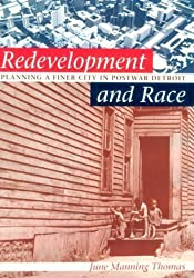 Redevelopment and Race: Planning a Finer City in Postwar Detroit (Michigan) (Creating the North American Landscape) by Professor June Manning Thomas (1997-03-20)