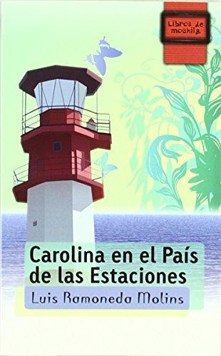 Carolina en el país de las estaciones (Libros de Mochila) de Luis Ramoneda Molins (1 may 2009) Tapa blanda