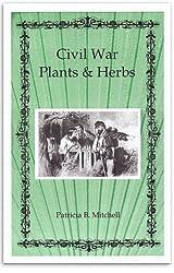 Civil War plants & herbs (Patricia B. Mitchell foodways publications)
