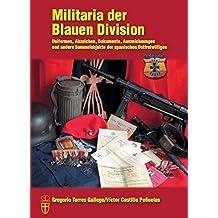 Militaria der Blauen Division - Uniformen, Abzeichen, Dokumente, Auszeichnungen und andere Sammelobjekte der spanischen Ostfreiwilligen