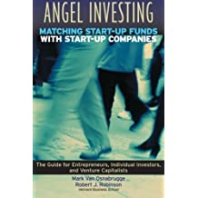 Angel Investing: Matching Startup Funds with Startup Companies--The Guide for Entrepreneurs and Individual Investors by Mark Van Osnabrugge (2000-05-02)