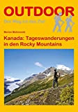Kanada: Tageswanderungen in den Rocky Mountains (OutdoorHandbuch) (Der Weg ist das Ziel, Band 50) - Marion Malinowski