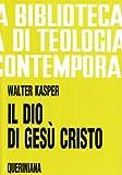 Scarica Libro Il Dio di Gesu Cristo (PDF,EPUB,MOBI) Online Italiano Gratis