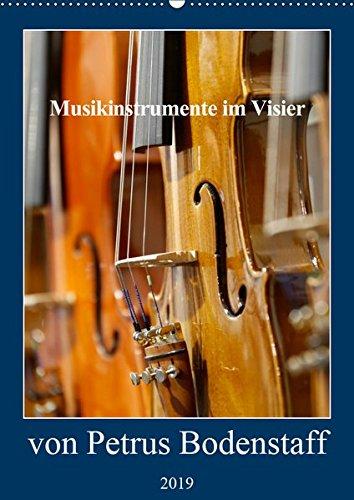 Musikinstrumente im Visier von Petrus Bodenstaff (Wandkalender 2019 DIN A2 hoch): Bilder und Ausschnitte von Musikinstrumente (Monatskalender, 14 Seiten ) (CALVENDO Kunst)