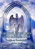 Heilung, ewiges Leben und Glück im Licht- Übungen zur Kontaktaufnahme mit dem Jenseits