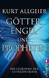 Götter, Engel und Propheten: Das Geheimnis der geistigen Felder - Kurt Allgeier