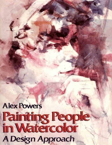 Painting People in Watercolor: A Design Approach par Alex Powers