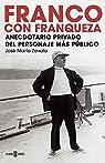 Franco con franqueza: Anecdotario privado del personaje más público par Zavala