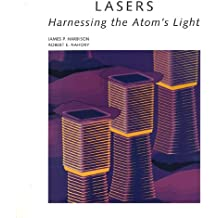 Lasers: Harnessing the Atom's Light