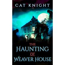 The Haunting of Weaver House