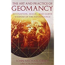 Art And Practice Of Geomancy: Divination, Magic, and Earth Wisdom of the Renaissance