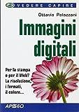 Immagini digitali. Ediz. illustrata