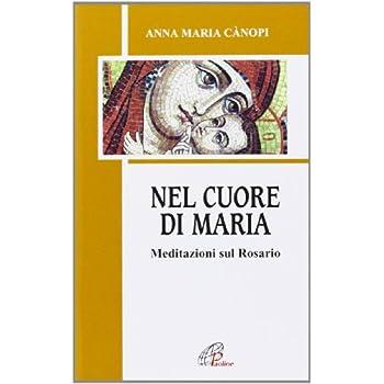 Nel Cuore Di Maria. Meditazioni Sul Rosario
