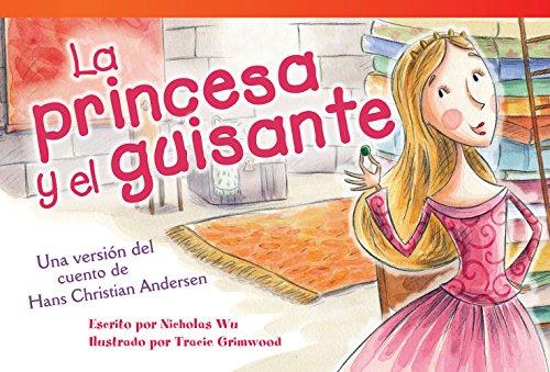La Princesa y El Guisante (the Princess and the Pea) (Spanish Version) (Upper Emergent): Una Version del Cuento de Hans Christian Andersen (a Retellin (Read! Explore! Imagine! Fiction Readers)