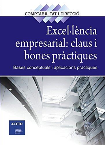 Excel·lència empresarial: claus i bones pràctiques: Bases conceptuals i aplicacions pràctiques (Revista Comptabilitat i Direcció) por ACCID