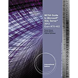 MCSA Guide to Microsoft SQL Server 2012 (Exam 70-462) (Networking (Course Technology)): (Exam 70-462)