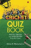 #10: Cricket Quiz Book: Facts, Trivia and Anecdotes from the Game