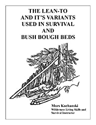 The Lean-To and It's Variants Used in Survival and Bush Bough Beds (English Edition)