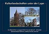 Kulturlandschaften unter der Lupe: Ein Reiseführer zu ausgewählten Spuren deutsch-dänischer Geschichte auf Seeland, Lolland, Falster und Mon -