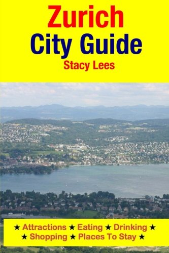 zurich-city-guide-attractions-eating-drinking-shopping-places-to-stay