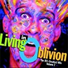 Living In Oblivion : The 80's Greatest Hits, Vol. 2