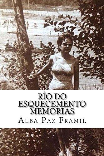 Río do Esquecemento, Memorias (Galician Edition) por Alba Paz Framil