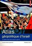 Atlas géopolitique d'Israêl : Les défis d'une démocratie en guerre