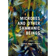 Microbes and Other Shamanic Beings