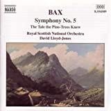 Arnold Bax : Symphony n° 5 - The tale the pine-trees knew