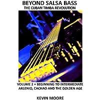 The Cuban Timba Revolution: Latin Bass for Beginners: Beginning to Intermediate: Volume 2