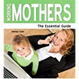 [(Working Mothers: The Essential Guide)] [ By (author) Denise Tyler ] [August, 2012]