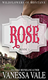Rose (Wildflowers Of Montana Book 1) (English Edition)
