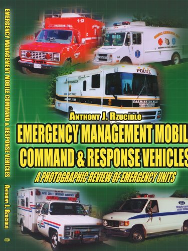 Emergency Management Mobile Command & Response Vehicles: A photographic review of emergency units Mobile Command Vehicle