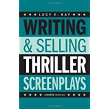 Writing & Selling Thriller Screenplays (Writing & Selling Screenplays) by Lucy V. Hay (2014-04-01)