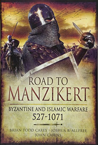 Road to Manzikert: Byzantine and Islamic Warfare 527-1071 Cover Image