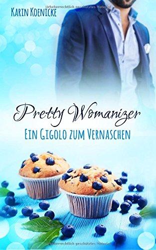 Preisvergleich Produktbild Pretty Womanizer - Ein Gigolo zum Vernaschen