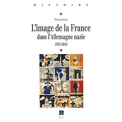 L'image de la France dans l'Allemagne nazie: 1933-1945 (Histoire)