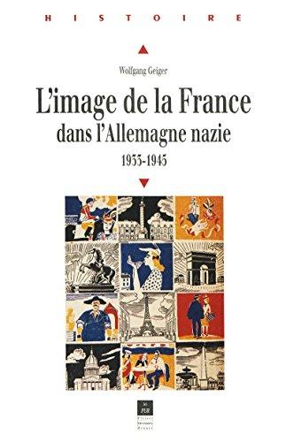 L'image de la France dans l'Allemagne nazie: 1933-1945