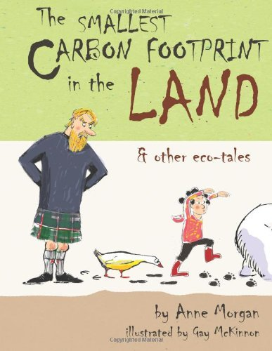 The Smallest Carbon Footprint in the Land & Other Eco-Tales by Anne Morgan (2012-12-13)