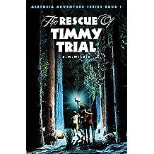 The Rescue of Timmy Trial (Aletheia Adventure) (Aletheia Adventure Series)