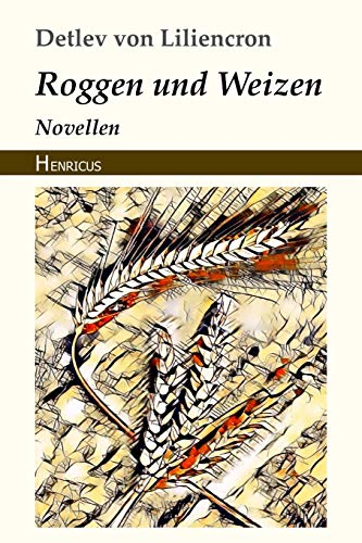 Roggen und Weizen: Novellen