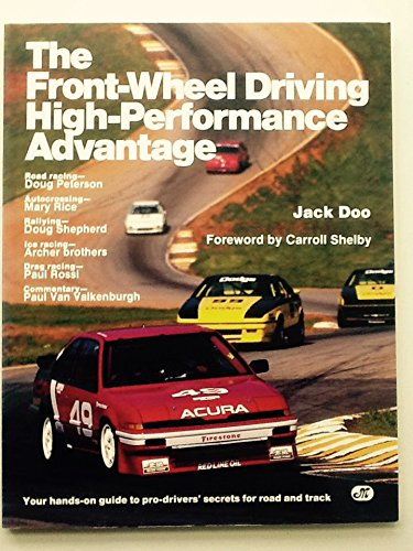 Front-wheel Drive High-performance Advantage: Your Hands-on Guide to Pro-driver's Secrets for Road and Track por Jack Doo