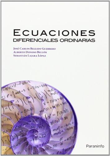 Ecuaciones diferenciales ordinarias (Matematicas (paraninfo)) por JOSE CARLOS BELLIDO GUERRERO
