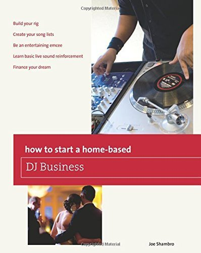 How to Start a Home-based DJ Business (Home-Based Business Series) 1st edition by Shambro, Joe (2011) Paperback